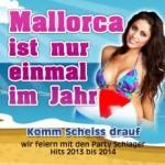 mallorca-ist-nur-einmal-im-jahr-komm-scheiss-drauf-wir-feiern-mit-den-party-schlager-hits-2013-bis-2014-various-artist